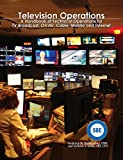 img - for Television Operations: A Handbook of Technical Operations for TV Broadcast, On Air, Cable, Mobile and Internet book / textbook / text book