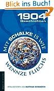 1904 Geschichten: Mit Schalke is wie wennze fliechs