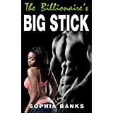 The Billionaire's Big Stick (BWWM Interracial Romance Kindle) ~ Sophia Banks