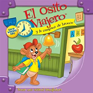 El Osito Viajero y la campana de bronce [Traveling Bear and the Brass Bell (Texto Completo)] | [Christian Joseph Hainsworth]