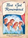 But God Remembered: Stories of Women...