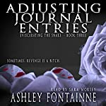 Adjusting Journal Entries: Eviscerating the Snake, Book 3 | Ashley Fontainne
