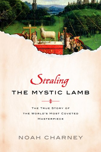 Stealing the Mystic Lamb: The True Story of the World's Most Coveted Masterpiece PDF