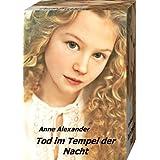 """Tod im Tempel der Nacht: Romantik-Thriller (Romantik-Thriller, Unheimlicher Roman)von """"Anne Alexander"""""""