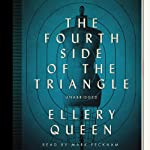 The Fourth Side of the Triangle: The Ellery Queen Mysteries | Ellery Queen