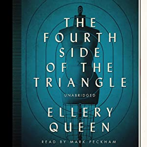 The Fourth Side of the Triangle: The Ellery Queen Mysteries | [Ellery Queen]