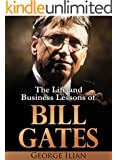 Bill Gates: The Life and Business Lessons of Bill Gates