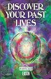 Discover Your Past Lives (Quantum) (0572021984) by Cassandra Eason