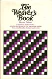 img - for The Weaver's Book: Fundamentals of Handweaving book / textbook / text book