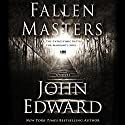 Fallen Masters (       UNABRIDGED) by John Edward Narrated by Edoardo Ballerini