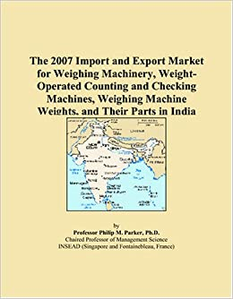 The 2007 Import and Export Market for Weighing Machinery, Weight Operated Counting and Checking Machines, Weighing Machine Weights, and Their Parts in available at Amazon for Rs.8274