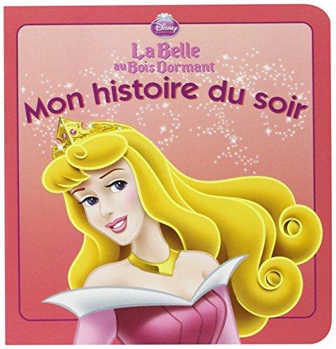 La Belle Au Bois Dormant Mon Histoire Du Soir (French Edition)