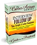 img - for The Career Artisan Series - Interview Follow Up Guide For The Perplexed (With Custom Letter Templates) book / textbook / text book