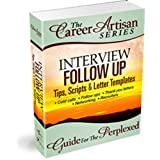The Career Artisan Series - Interview Follow Up Guide For The Perplexed (With Custom Letter Templates) ~ Mary Elizabeth Bradford