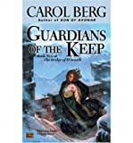 Guardians Of The Keep: Book Two of The Bridge of D'Arnath (0451460006) by CAROL BERG