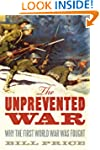 The Unprevented War: Why the First Wo...
