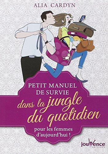 Petit manuel de survie dans la jungle du quotidien