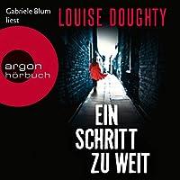 Ein Schritt zu weit Hörbuch von Louise Doughty Gesprochen von: Gabriele Blum