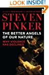 The Better Angels of Our Nature: Why...