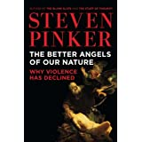 The Better Angels of Our Nature: Why Violence Has Declined ~ Steven Pinker