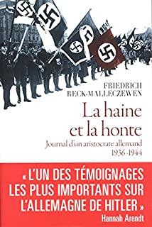 La haine et la honte : journal d'un aristocrate allemand, 1936-1944, Reck-Malleczewen, Friedrich Percyval