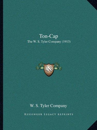 Ton-Cap: The W. S. Tyler Company (1913)
