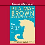 The Purrfect Murder: A Mrs. Murphy Mystery (       UNABRIDGED) by Rita Mae Brown, Sneaky Pie Brown Narrated by Kate Forbes