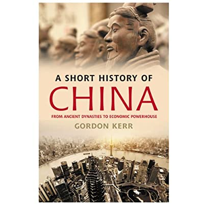 A Short History of China - From Ancient Dynasties to Economic Powerhouse (Paperback)