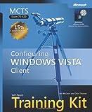 MCTS Self-Paced Training Kit (Exam 70-620): Configuring Windows Vista™ Client (Microsoft Press Training Kit)