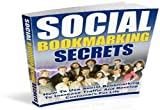 Social Bookmarking Secrets How To Use Social Bookmarking To Increase Traffic (English Edition)