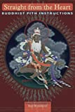 img - for Straight from the Heart: Buddhist Pith Instructions book / textbook / text book