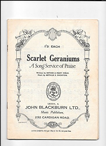 scarlet-geraniums-a-song-service-of-praise-written-by-esther-mary-hield-with-music-by-arthur-shenton