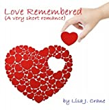 Love Remembered (A Very Short Romance)