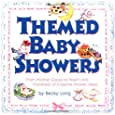 Themed Baby Showers : Mother Goose to Noah's Ark: Hundreds of Creative Shower Ideas