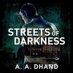 Streets of Darkness: Detective Harry Virdee, Book 1 Audiobook by A. A. Dhand Narrated by Muzz Khan