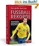 Das gro�e Buch der Fu�ball-Rekorde: S...