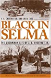 Black in Selma: The Uncommon Life of J.L. Chestnut Jr. (Fire Ant Books)