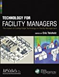 Technology for Facility Managers: The Impact of Cutting-Edge Technology on Facility Management