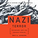 Nazi Terror: The Gestapo, Jews, and Ordinary Germans Audiobook by Eric A. Johnson Narrated by Edward Lewis