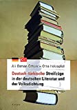 img - for Deutsch-t rkische Streifz ge in der deutschen Literatur und der Volksdichtung (Literatur in der Diskussion) (German Edition) book / textbook / text book