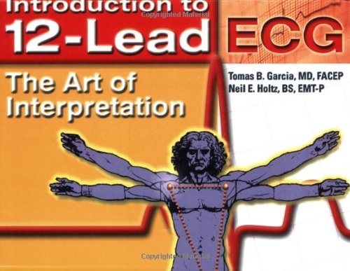 Introduction To 12-Lead ECG:  The Art Of Interpretation...