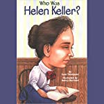 Who Was Helen Keller? | Gare Thompson