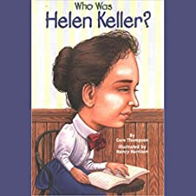Who Was Helen Keller? Audiobook by Gare Thompson Narrated by Kevin Pariseau