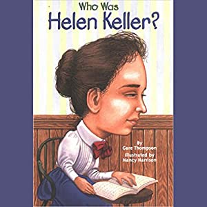 Who Was Helen Keller? Audiobook