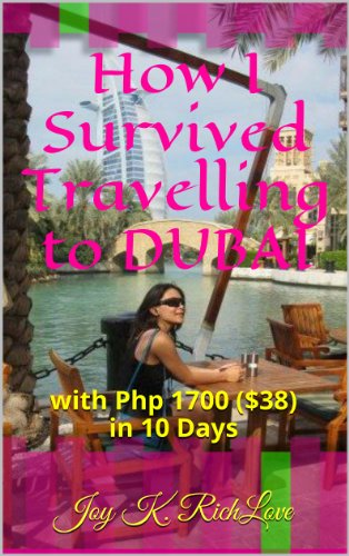 How I Survived Travelling to Dubai: with Php 1700 ($38) in 10 Days