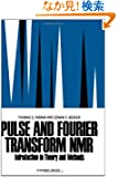 Pulse and Fourier Transform NMR: Introduction to Theory and Methods