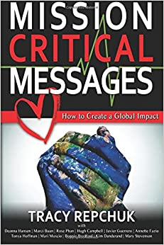 Mission Critical Messages: How To Create A Global Impact