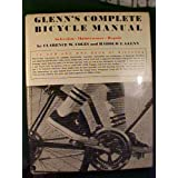 Glenn's Complete Bicycle Manual ~ Clarence W., and...