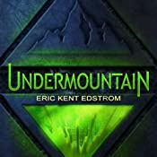 Undermountain | [Eric Kent Edstrom]
