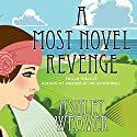 A Most Novel Revenge: A Mystery Audiobook by Ashley Weaver Narrated by Alison Larkin
